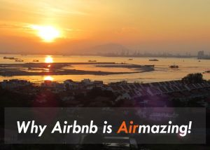 Why Airbnb is Airmazing!
