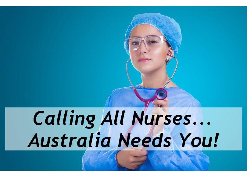 Calling All Nureses... Australia Needs You!