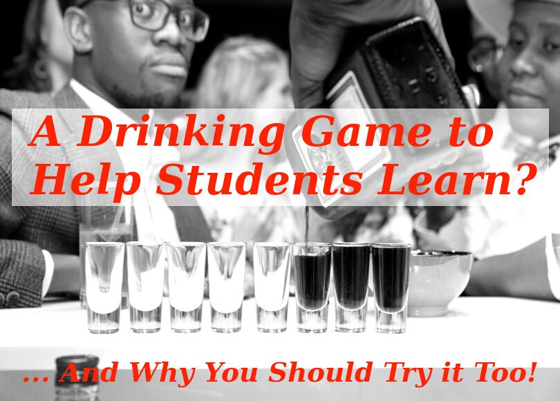 Interview Blog-Drinking Game to Help Students Learn and Why You Should Try it Too