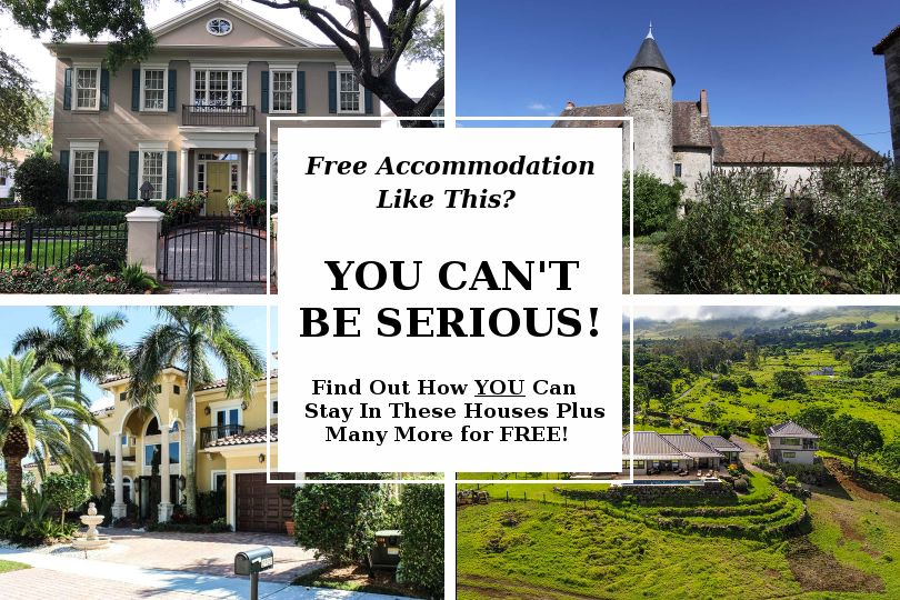 Free Accommodation? You Can't Be Serious! Find out how you can stay in luxury houses for free!